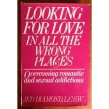 9780380707744: Looking for Love in All the Wrong Places: Overcoming Romantic and Sexual Addictions
