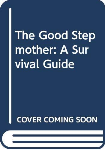 The Good Stepmother: A Survival Guide: Savage, Karen, Adams,