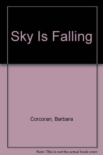 Sky Is Falling: Corcoran, Barbara