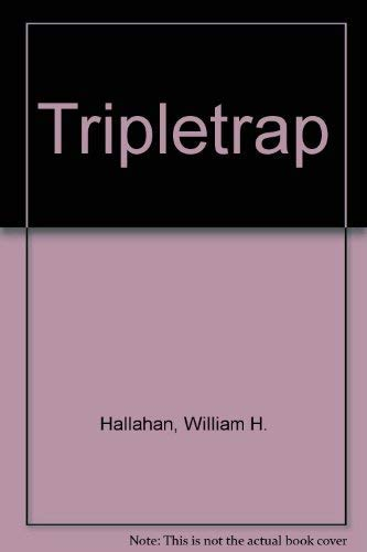 Tripletrap: Hallahan, William H.