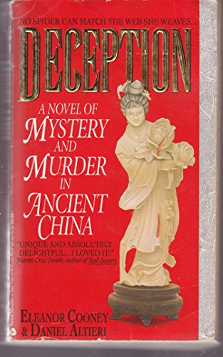 Deception: A Novel of Mystery and Madness in Ancient China: Cooney, Eleanor; Altieri, Daniel
