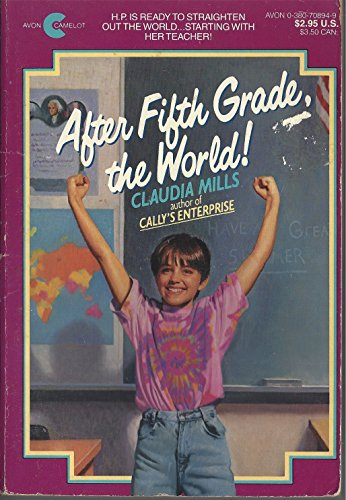 After Fifth Grade the World!: Mills, Claudia