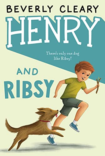 Henry and Ribsy (Henry Huggins): Cleary, Beverly