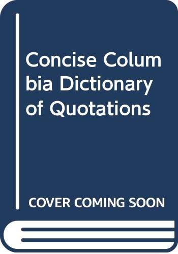 9780380709328: Concise Columbia Dictionary of Quotations