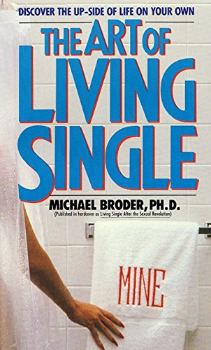 The Art of Living Single: Broder, Michael, PhD
