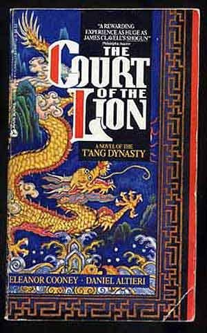 9780380709854: The Court of the Lion: A Novel of the T'Ang Dynasty