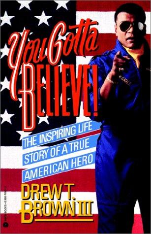 9780380710072: You Gotta Believe!: The Inspiring Life Story of a True American Hero