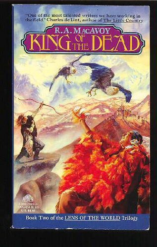 King of the Dead (Lens of the World Trilogy, Book II) (038071017X) by R. A. MacAvoy