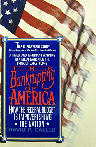 9780380710331: The Bankrupting of America: How the Federal Budget Is Impoverishing the Nation
