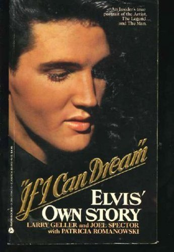 If I Can Dream: Elvis' Own Story (9780380710423) by Larry Geller