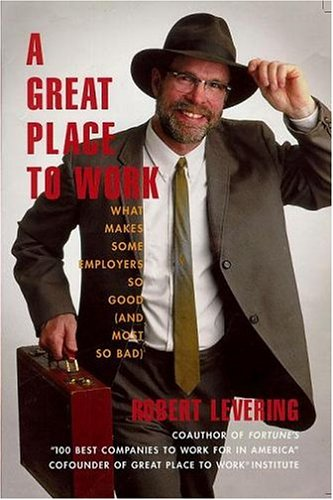 9780380711031: A Great Place to Work: What Makes Some Employers So Good--And Most So Bad
