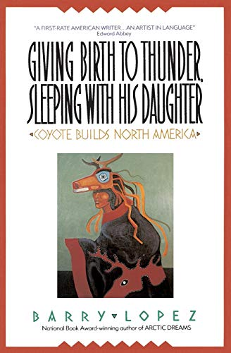 9780380711116: Giving Birth to Thunder, Sleeping with His Daughter: Coyote Builds North America