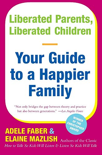9780380711345: Liberated Parents, Liberated Children: Your Guide to a Happier Family