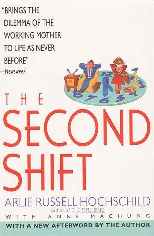 The Second Shift: Hochschild, Arlie Russell;