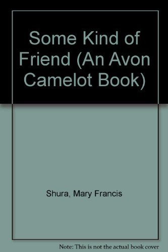 9780380711819: Some Kind of Friend (An Avon Camelot Book)