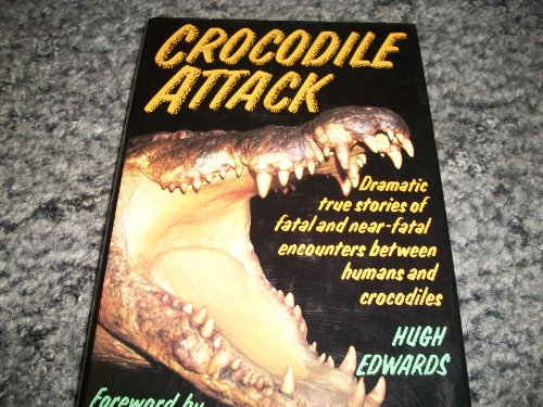 9780380711895: Crocodile Attack: Dramatic True Stories of Fatal and Near-Fatal Encounters Between Humans and Crocodiles