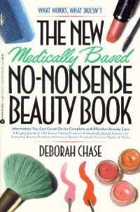 New Medically Based No-Nonsense Beauty Book: Chase, Deborah
