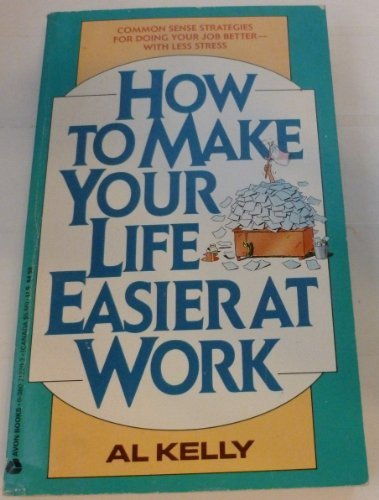 9780380712205: How to Make Your Life Easier at Work