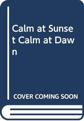 9780380712229: Calm At Sunset Calm At Dawn