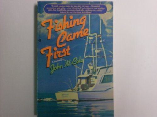 Fishing Came First: John N. Cole