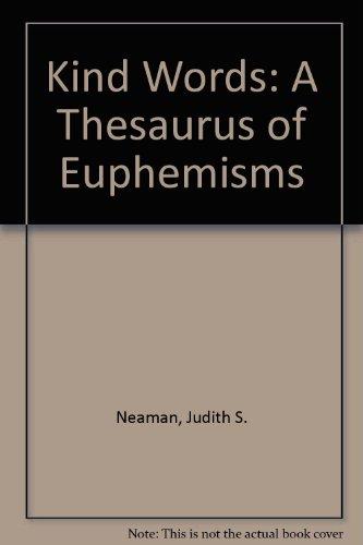 9780380712472: Kind Words: A Thesaurus of Euphemisms