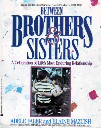 9780380712502: Between Brothers and Sisters: A Celebration of Life's Most Enduring Relationship