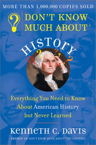 9780380712526: Don't Know Much About History: Everything You Need to Know About American History but Never Learned