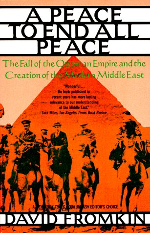 9780380713004: Peace to End All Peace: The Fall of the Ottoman Empire and the Creation of the Modern Middle East