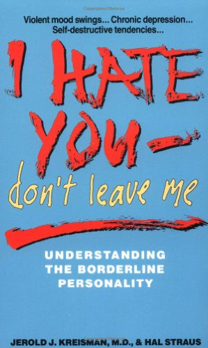 9780380713059: I Hate You Don't Leave Me: Understanding the Borderline Personality
