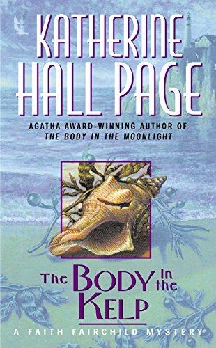 The Body in the Kelp: A Faith Fairchild Mystery: Page, Katherine Hall