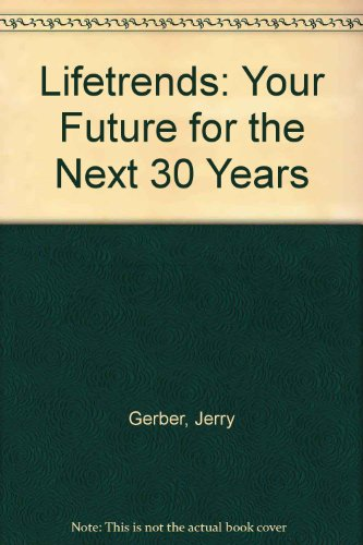 Lifetrends: Your Future for the Next 30: Gerber, Jerry, Wolff,