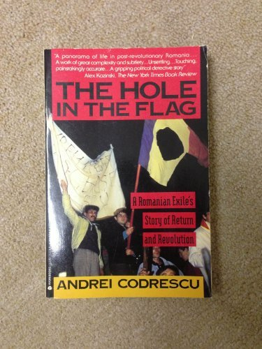 9780380713738: The Hole in the Flag: A Romanian Exile's Story of Return and Revolution