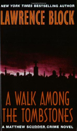 A Walk Amoung the Tombstones: A Matthew Scudder Crime Novel: Block, Lawrence