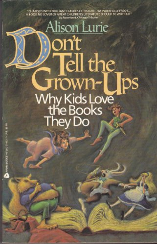 9780380714025: Don't Tell the Grown-Ups: Why Kids Love the Books They Do