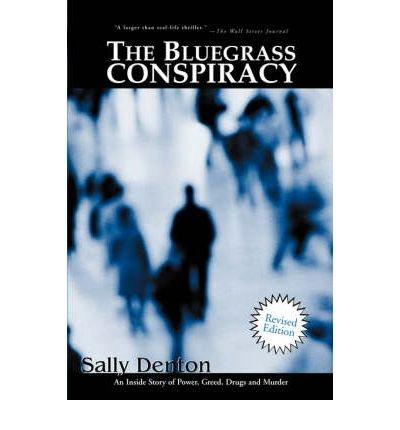 The Bluegrass Conspiracy: Sally Denton