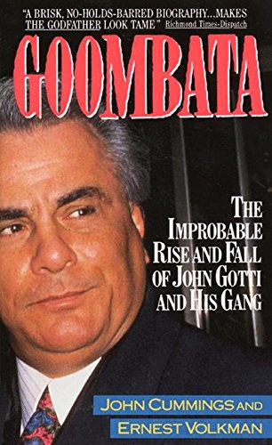 9780380714872: Goombata: The Improbable Rise and Fall of John Gotti and His Gang
