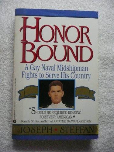 Honor Bound: A Gay Naval Midshipman Fights to Serve His Country: Steffan, Joseph