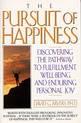 The Pursuit of Happiness: Discovering the Pathway: Myers, David G.