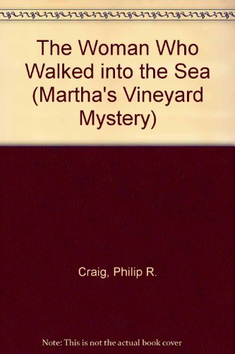 The Woman Who Walked into the Sea (Martha's Vineyard Mystery) (0380715368) by Craig, Philip R.