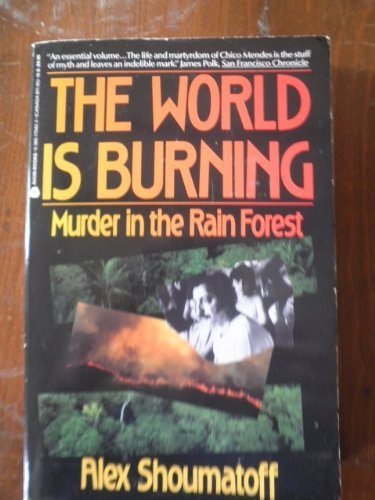 9780380715428: The World Is Burning: Murder in the Rain Forest