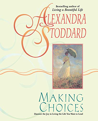 Making Choices (0380716259) by Alexandra Stoddard; Marc Romano