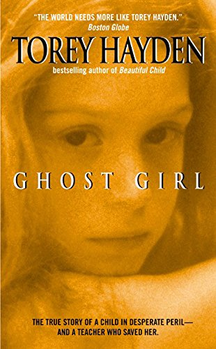 9780380716814: Ghost Girl: The True Story of a Child in Peril and the Teacher Who Saved Her