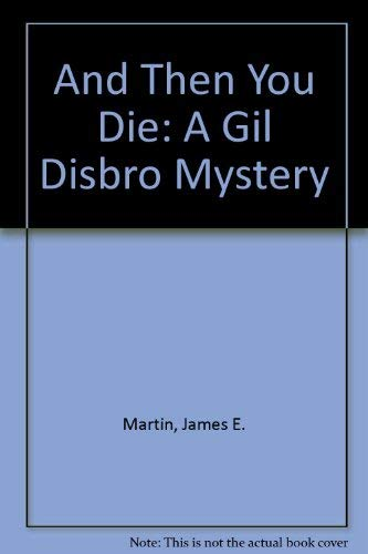 9780380716968: And Then You Die: A Gil Disbro Mystery