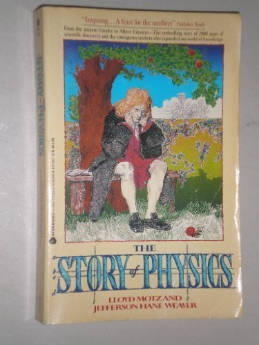 The Story of Physics (9780380717255) by Lloyd Motz; Hane Weaver Jefferson