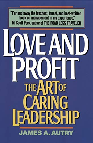 9780380717491: Love and Profit: The Art of Caring Leadership