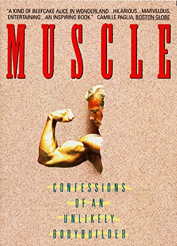 9780380717637: Muscle: Confessions of an Unlikely Bodybuilder