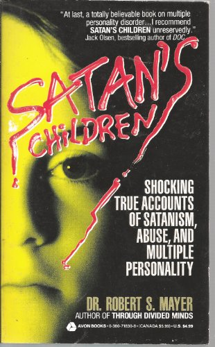 9780380718306: Satan's Children: Shocking True Accounts of Satanism, Abuse, and Multiple Personality