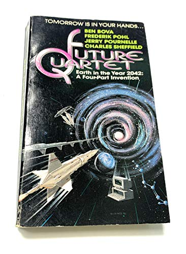 Future Quartet: Earth in the Year 2042 : A Four-Part Invention: Bova, Ben; Pohl, Frederik; ...