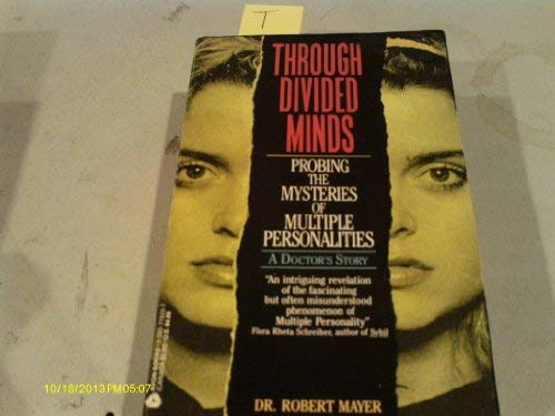 9780380719204: Through Divided Minds: Probing the Mysteries of Multiple Personalities : A Doctor's Story