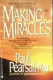 Making Miracles: Finding Meaning in Life's Chaos: Pearsall, Paul